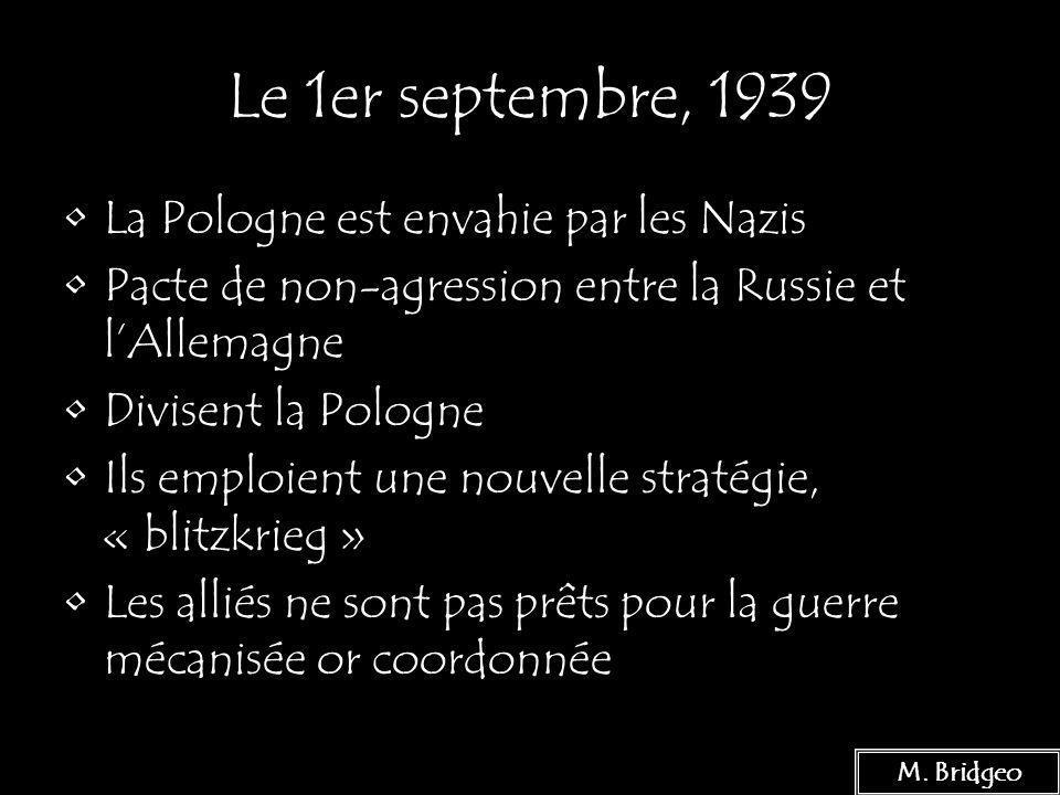 2 Le 1er septembre, 1939 La Pologne est envahie par les Nazis Pacte de non-agression entre la Russie et lAllemagne Divisent la Pologne Ils emploient u