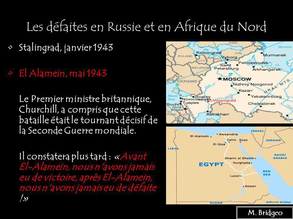 21 Les défaites en Russie et en Afrique du Nord Stalingrad, janvier 1943 El Alamein, mai 1943 Le Premier ministre britannique, Churchill, a compris qu