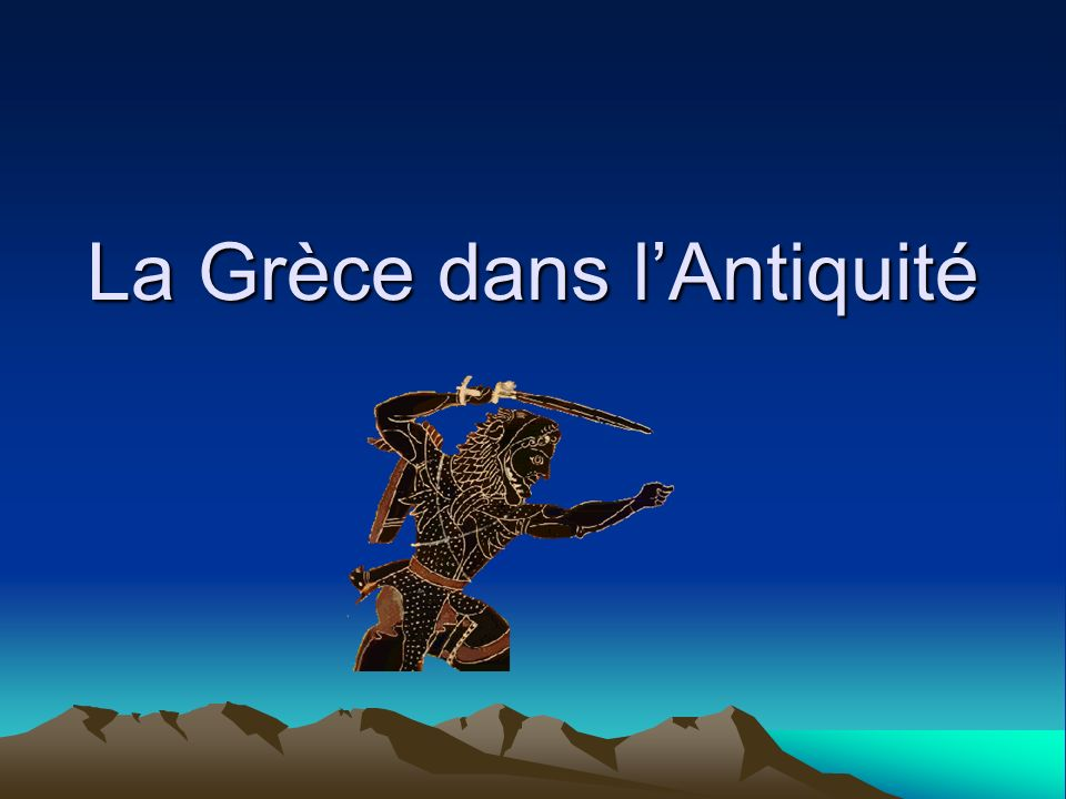 La Grèce dans lAntiquité