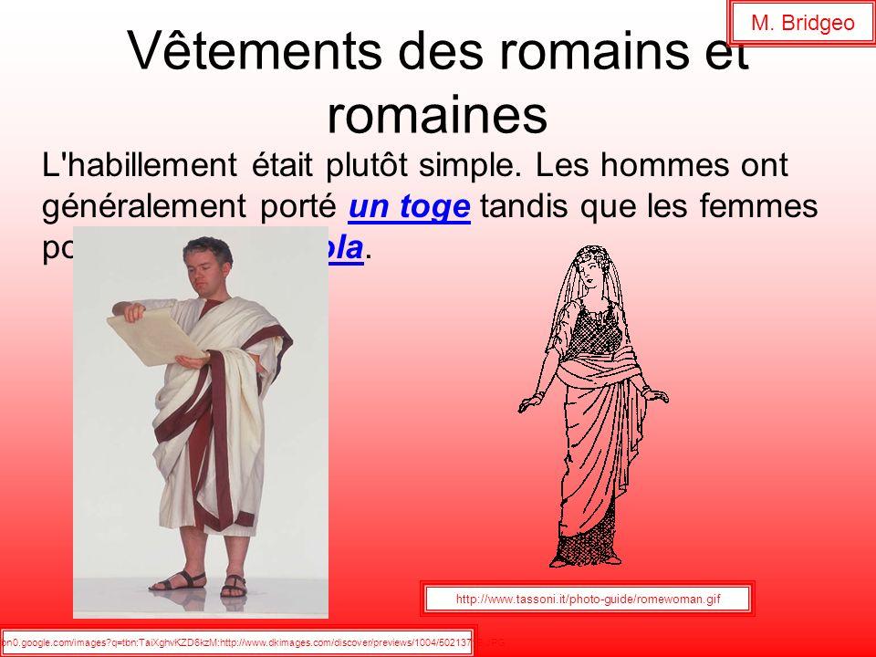 Vêtements des romains et romaines L'habillement était plutôt simple. Les hommes ont généralement porté un toge tandis que les femmes porteraient une s
