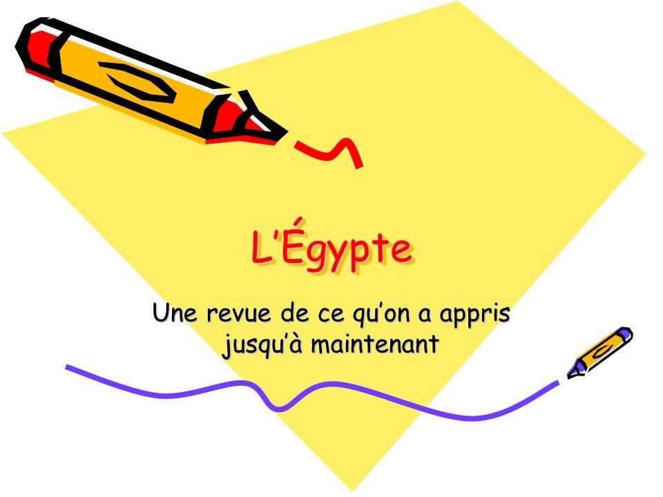 LÉgypteLÉgypte Une revue de ce quon a appris jusquà maintenant