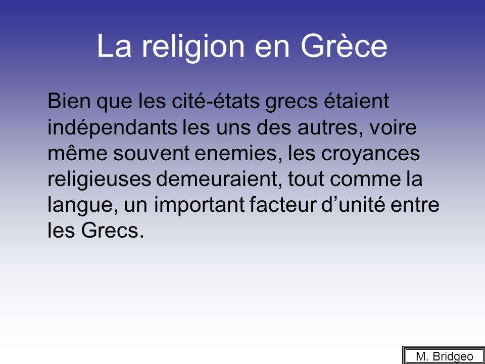 La religion en Grèce Les Grecs, croyant que leurs dieux pouvaient intervenir dans le monde des hommes en bien comme en mal, leur renaident un culte (worshipped them).
