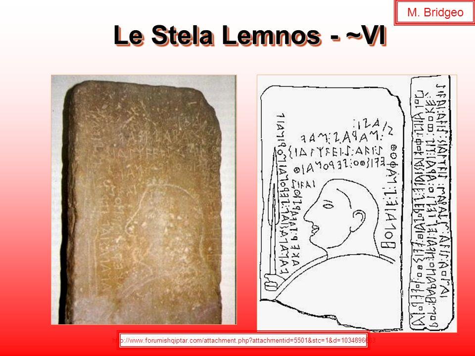 Le Stela Lemnos - ~VI http://www.forumishqiptar.com/attachment.php?attachmentid=5501&stc=1&d=1034896683 M. Bridgeo