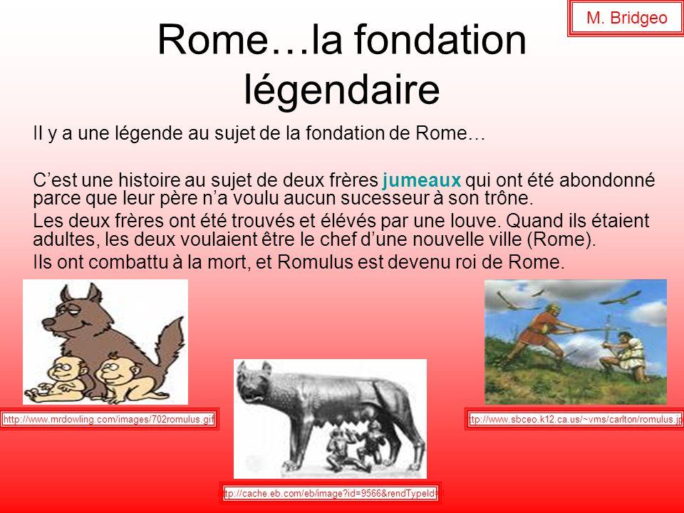 Rome…la fondation légendaire Il y a une légende au sujet de la fondation de Rome… Cest une histoire au sujet de deux frères jumeaux qui ont été abondo