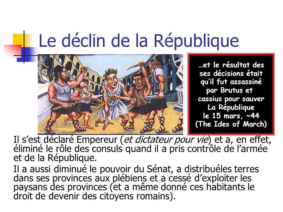 Retour à la monarchie…(~44 - ~27) Octave était le successeur de César (il était le fils adoptif de César).