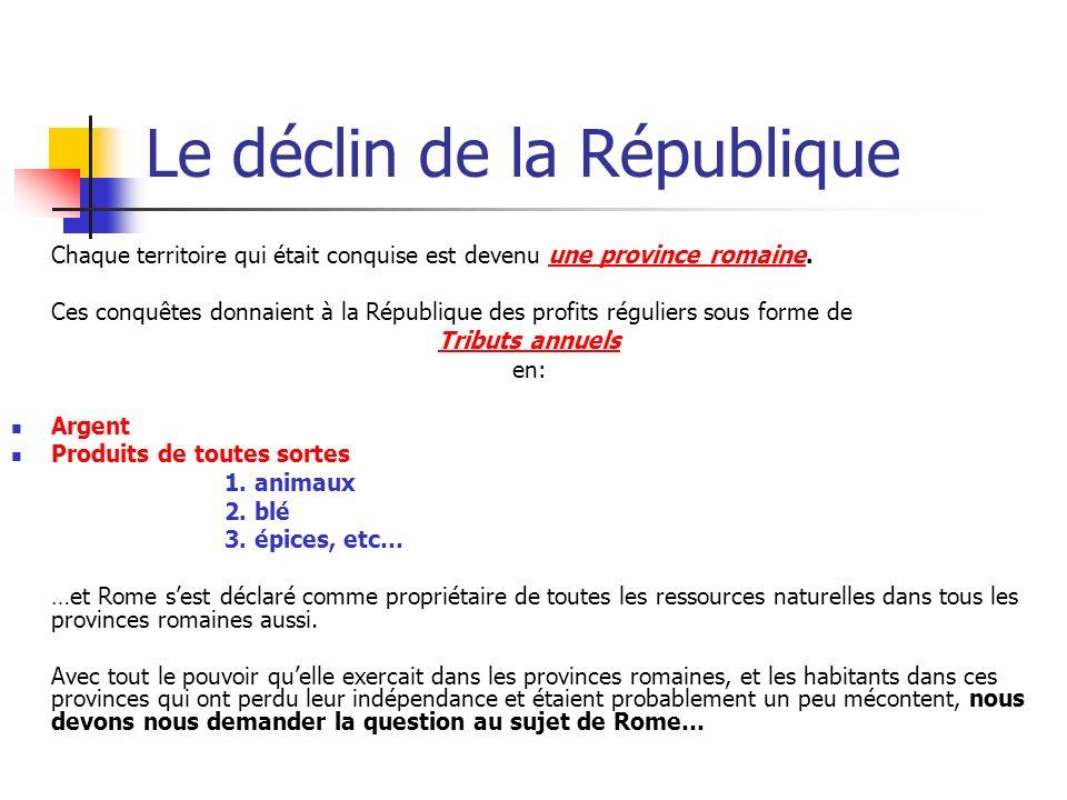 Le déclin de la République Comment sassurait-elle de la paix dans ses provinces après les conquêtes.