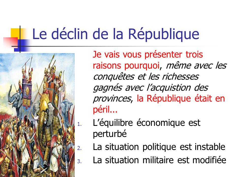 Le déclin de la République Cétait les deux (2) Consuls qui étaient responsable pour larmée et la République.