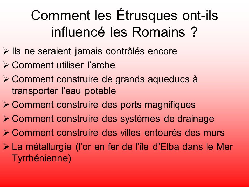Comment les Étrusques ont-ils influencé les Romains ? Ils ne seraient jamais contrôlés encore Comment utiliser larche Comment construire de grands aqu