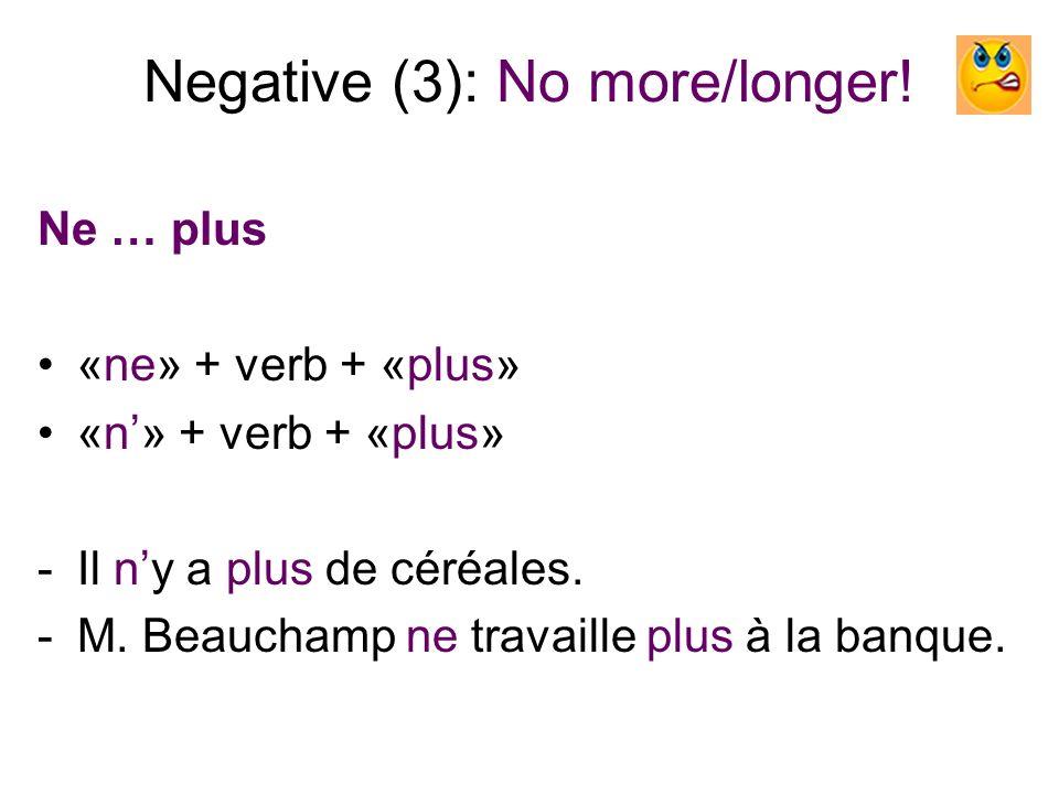 Negative (4): Nothing.