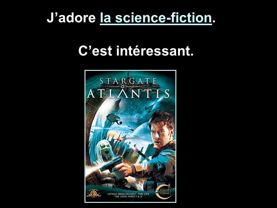 Jadore la science-fiction. Cest intéressant.