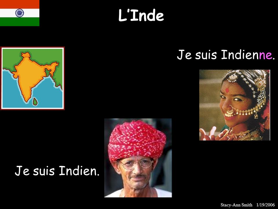 LInde Je suis Indien. Je suis Indienne. Stacy-Ann Smith 1/19/2006