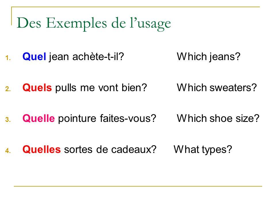 Des Exemples de lusage 1. Quel jean achète-t-il. Which jeans.