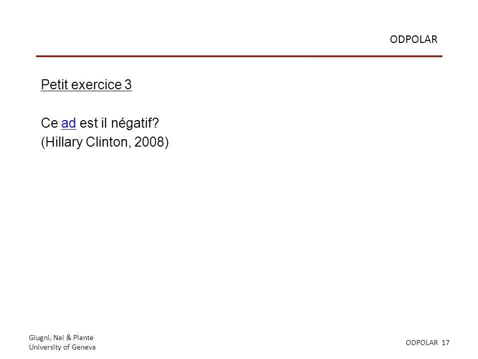 Giugni, Nai & Plante University of Geneva ODPOLAR 17 ODPOLAR Petit exercice 3 Ce ad est il négatif ad (Hillary Clinton, 2008)