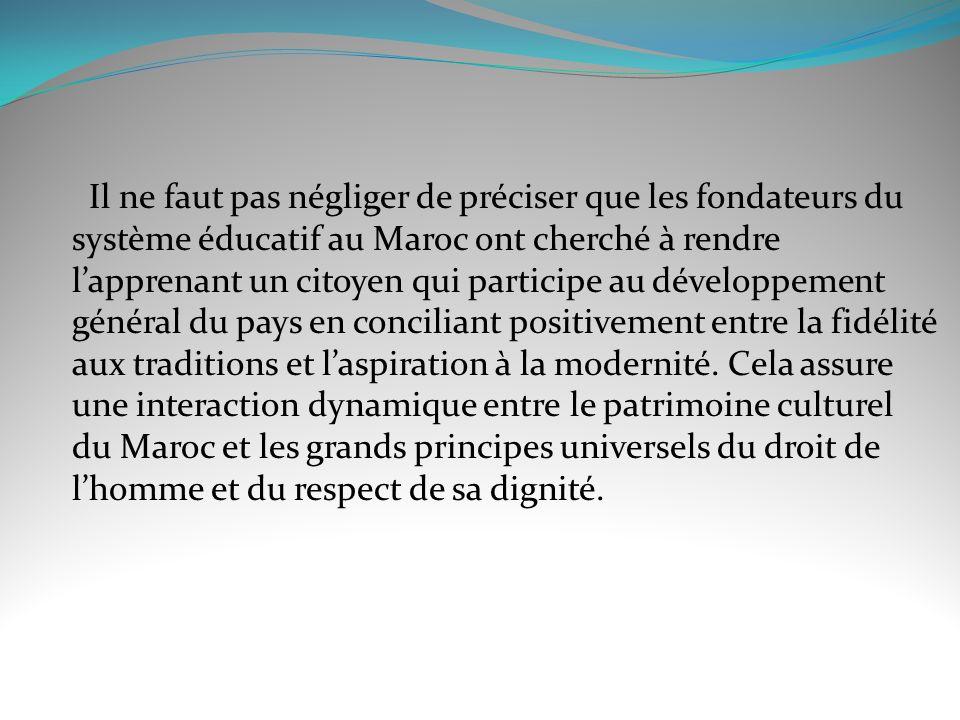 Ainsi, les fondateurs du système éducatifs au Maroc attribuent à lenseignant du français comme aux enseignants de toutes les autres branches le rôle de transmettre les valeurs humaines.