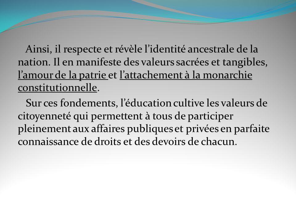 En outre, le système senracine dans le patrimoine culturel du Maroc.