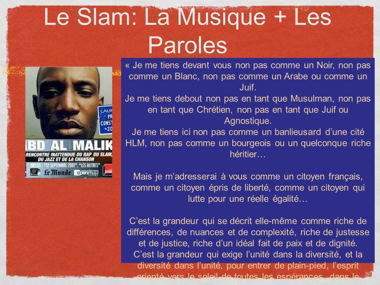 Le Slam: La Musique + Les Paroles « Je me tiens devant vous non pas comme un Noir, non pas comme un Blanc, non pas comme un Arabe ou comme un Juif.