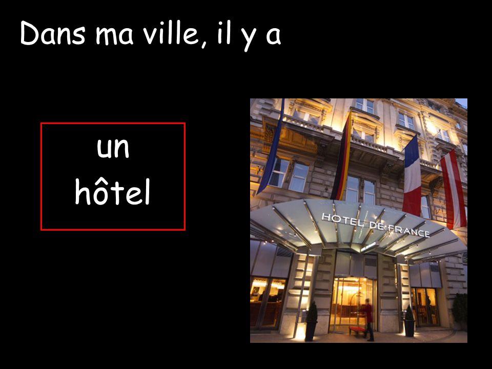 un hôtel Dans ma ville, il y a