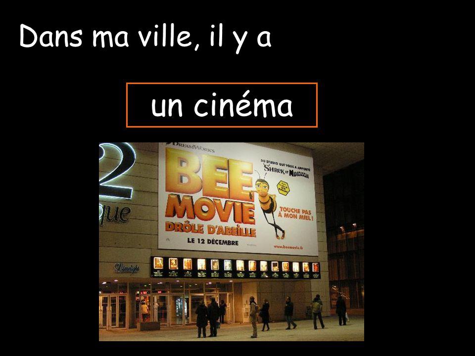 un cinéma Dans ma ville, il y a