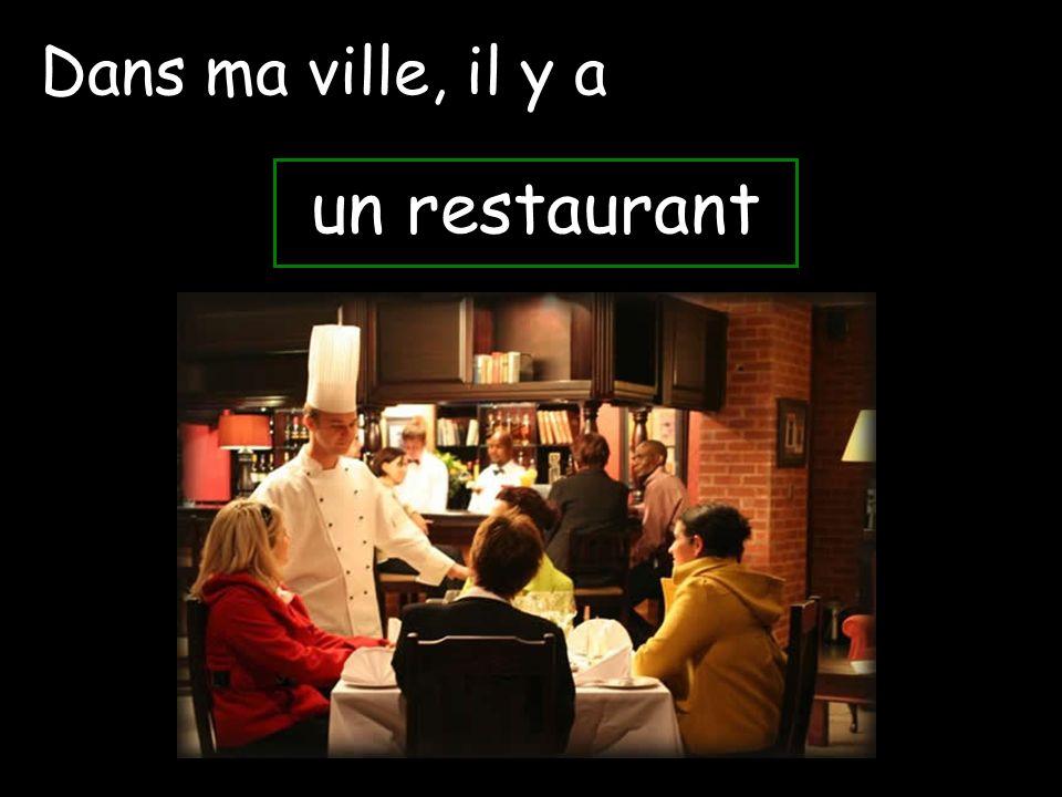 un restaurant Dans ma ville, il y a