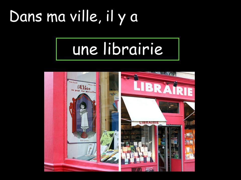 une librairie Dans ma ville, il y a