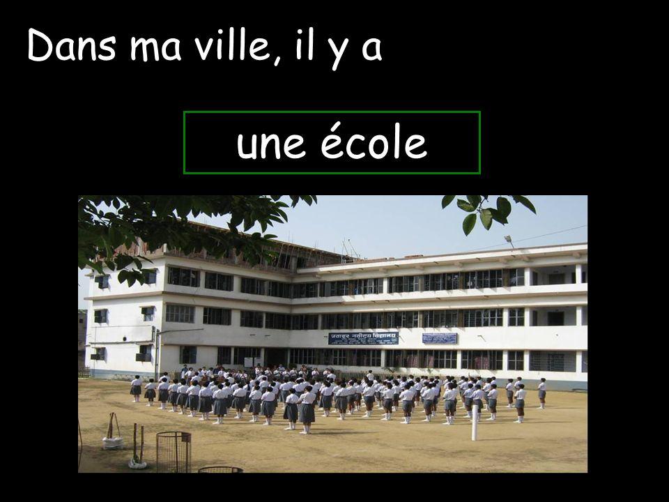une école Dans ma ville, il y a