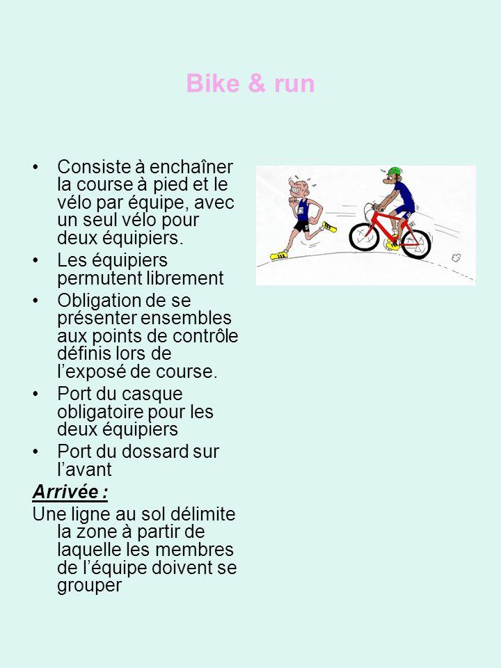 Bike & run Consiste à enchaîner la course à pied et le vélo par équipe, avec un seul vélo pour deux équipiers.