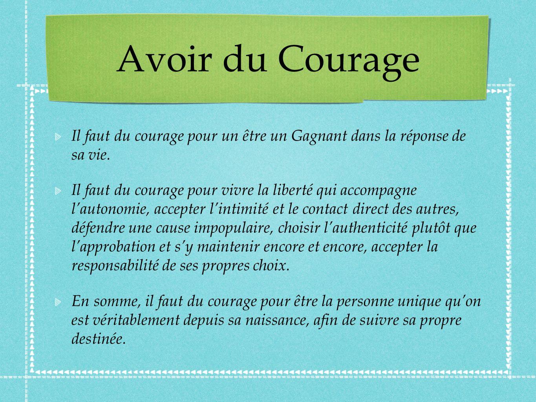Avoir du Courage Il faut du courage pour un être un Gagnant dans la réponse de sa vie.