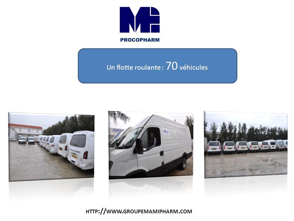 Un flotte roulante : 70 véhicules HTTP :// WWW. GROUPEMAMIPHARM. COM