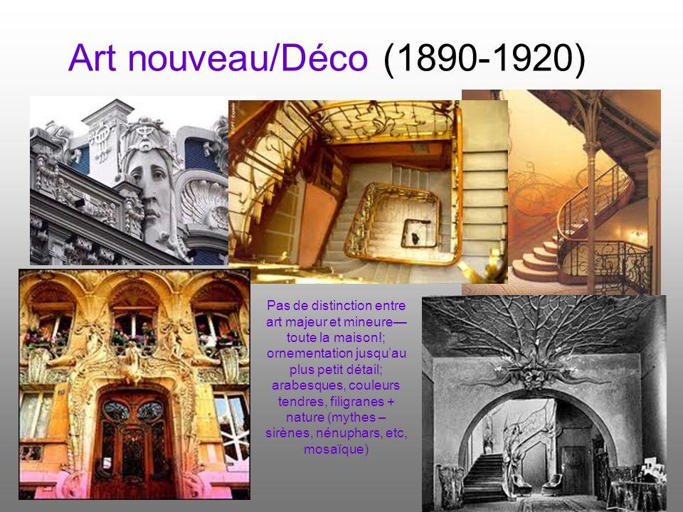 Art nouveau/Déco (1890-1920) Pas de distinction entre art majeur et mineure toute la maison!; ornementation jusquau plus petit détail; arabesques, cou