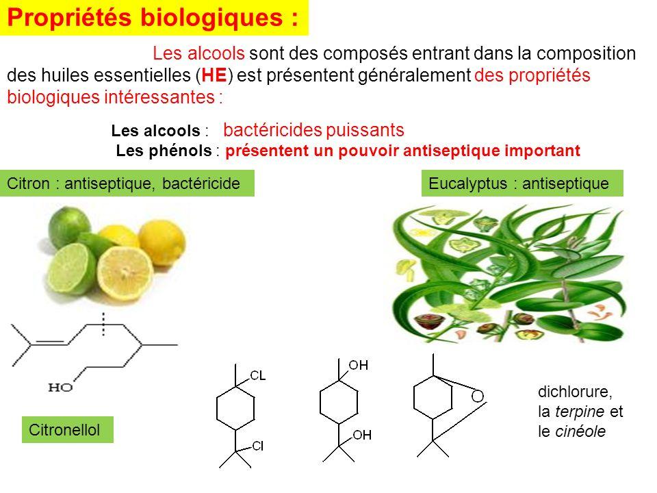 Propriétés biologiques : Les alcools sont des composés entrant dans la composition des huiles essentielles (HE) est présentent généralement des propri