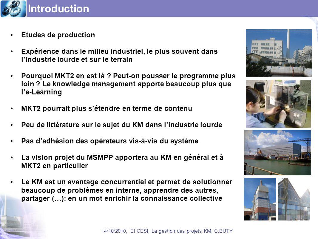 Introduction Etudes de production Expérience dans le milieu industriel, le plus souvent dans lindustrie lourde et sur le terrain Pourquoi MKT2 en est