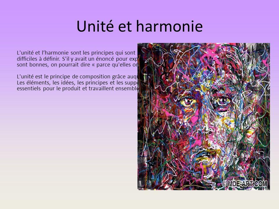 Unité et harmonie L'unité et lharmonie sont les principes qui sont peut-être à la fois les plus importants et les plus difficiles à définir. S'il y av