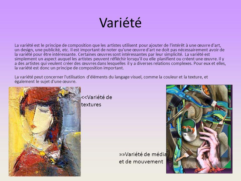 Variété La variété est le principe de composition que les artistes utilisent pour ajouter de l'intérêt à une œuvre d'art, un design, une publicité, et