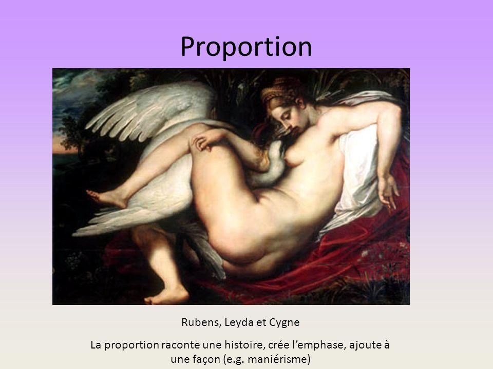 Proportion Rubens, Leyda et Cygne La proportion raconte une histoire, crée lemphase, ajoute à une façon (e.g. maniérisme)
