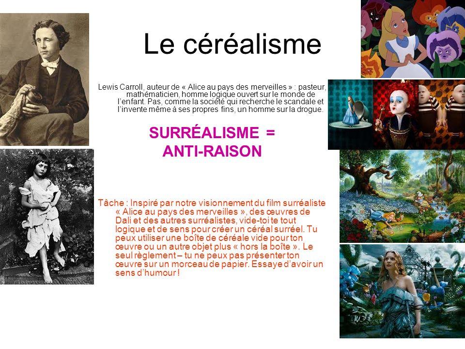 Le céréalisme Lewis Carroll, auteur de « Alice au pays des merveilles » : pasteur, mathématicien, homme logique ouvert sur le monde de lenfant. Pas, c