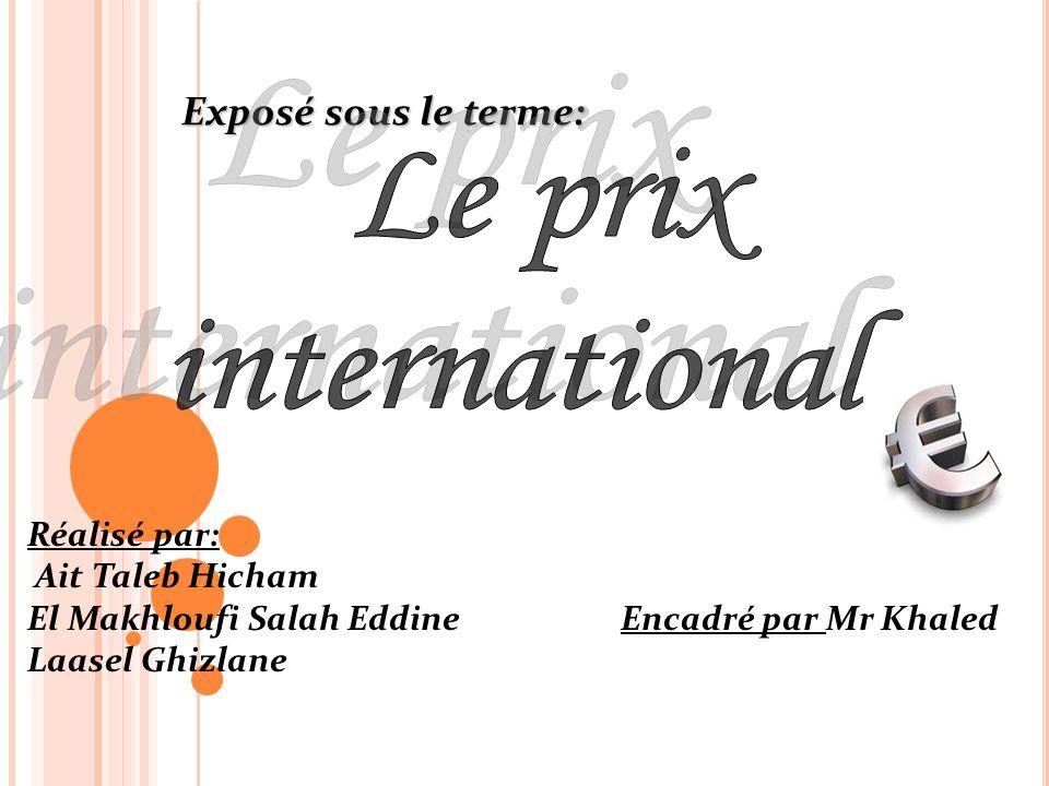 Exposé sous le terme: Réalisé par: Ait Taleb Hicham El Makhloufi Salah Eddine Encadré par Mr Khaled Laasel Ghizlane