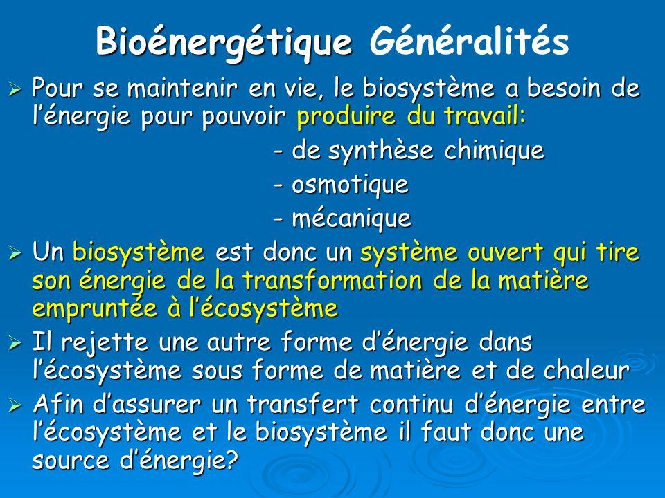 Concepts de la thermodynamique: lenthalpie Exemple: loxydation du glucose C 6 H 12 O 6 + O 2 6CO 2 + 6H 2 0 H = - 673 Kcal/mole Si H < 0 la réaction est dite exothermique le système produit la chaleur Si H > 0 la réaction est dite endothermique le système absorbe la chaleur La valeur énergétique du glucose est de 3,74 Kcal/g.