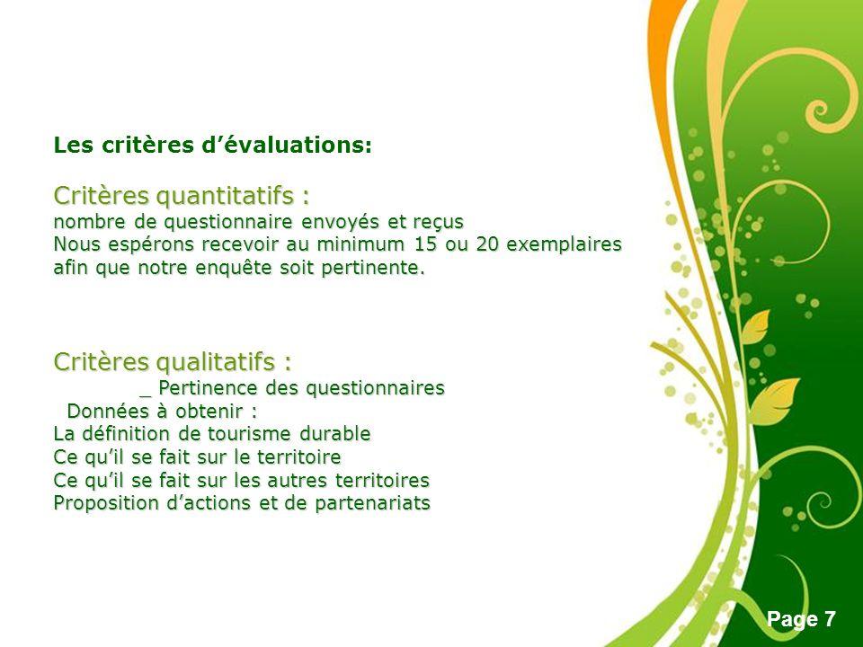 Free Powerpoint Templates Page 7 Les critères dévaluations: Critères quantitatifs : nombre de questionnaire envoyés et reçus Nous espérons recevoir au