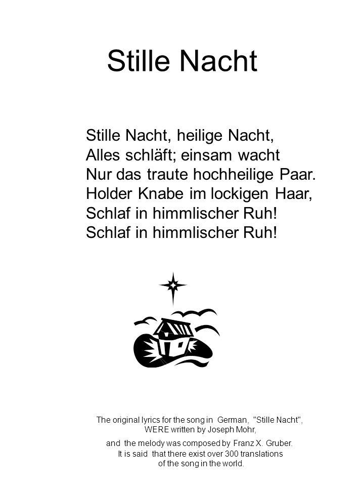 Stille Nacht The original lyrics for the song in German,