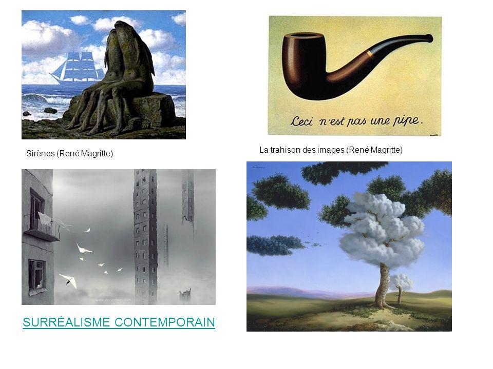 Sirènes (René Magritte) La trahison des images (René Magritte) SURRÉALISME CONTEMPORAIN