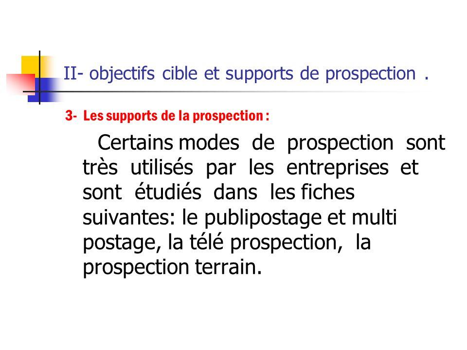 II- objectifs cible et supports de prospection. 2.2. Les prospects :