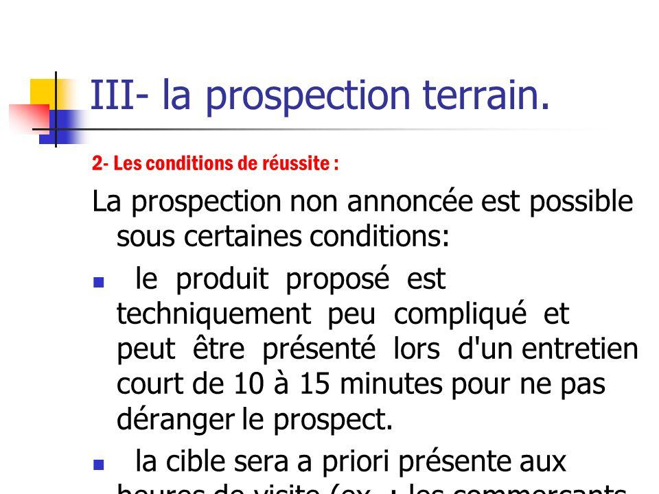 III- la prospection terrain. 1- L'analyse des avantages et des inconvénients :