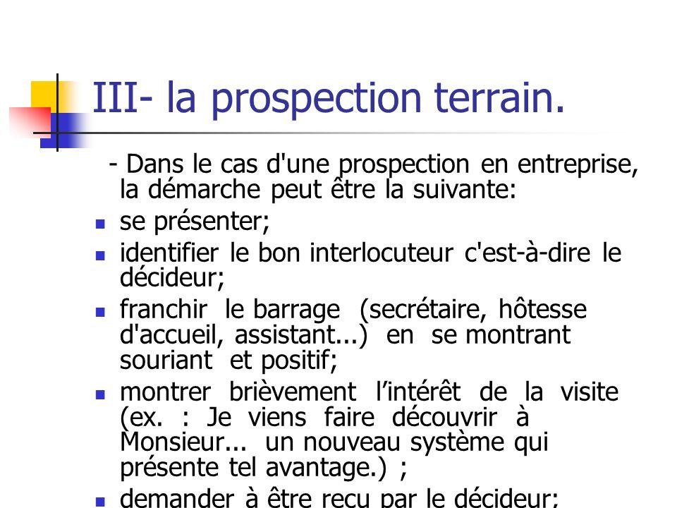 III- la prospection terrain. 3.2. L'introduction : - Dans le cas du porte à porte chez des particuliers, la difficulté est de pénétrer à lintérieur du