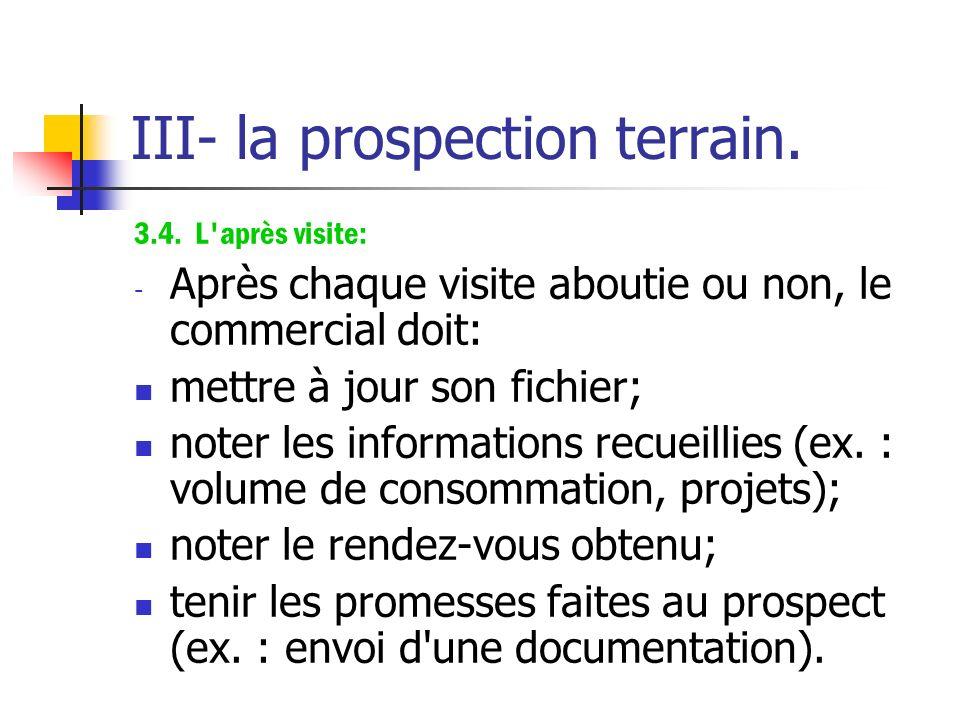 III- la prospection terrain. 3.3. Le refus: - Fréquent dans ce type de prospection, il peut avoir plusieurs motifs: le prospect est absent, il faut al