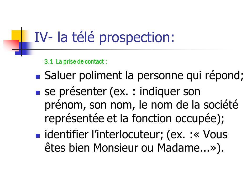 IV- la télé prospection: 3- Le guide d'entretien téléphonique (G.E.T.) ou argumentaire téléphonique: Le guide d'entretien téléphonique est un question