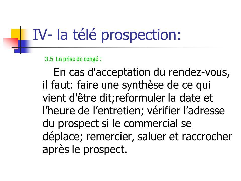 IV- la télé prospection: 3.4 Le traitement des objections : Certaines objections se rencontrent plus fréquemment au téléphone comme par exemple:«envoy