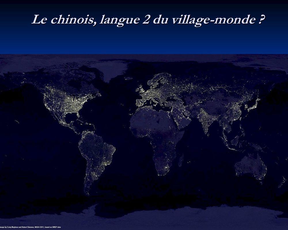 Le chinois, langue 2 du village-monde ?
