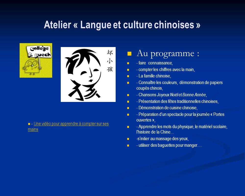 Atelier « Langue et culture chinoises » Au programme : - faire connaissance, - compter les chiffres avec la main, - La famille chinoise, - Connaître l