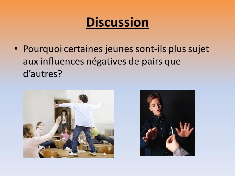 Discussion Pourquoi certaines jeunes sont-ils plus sujet aux influences négatives de pairs que dautres?
