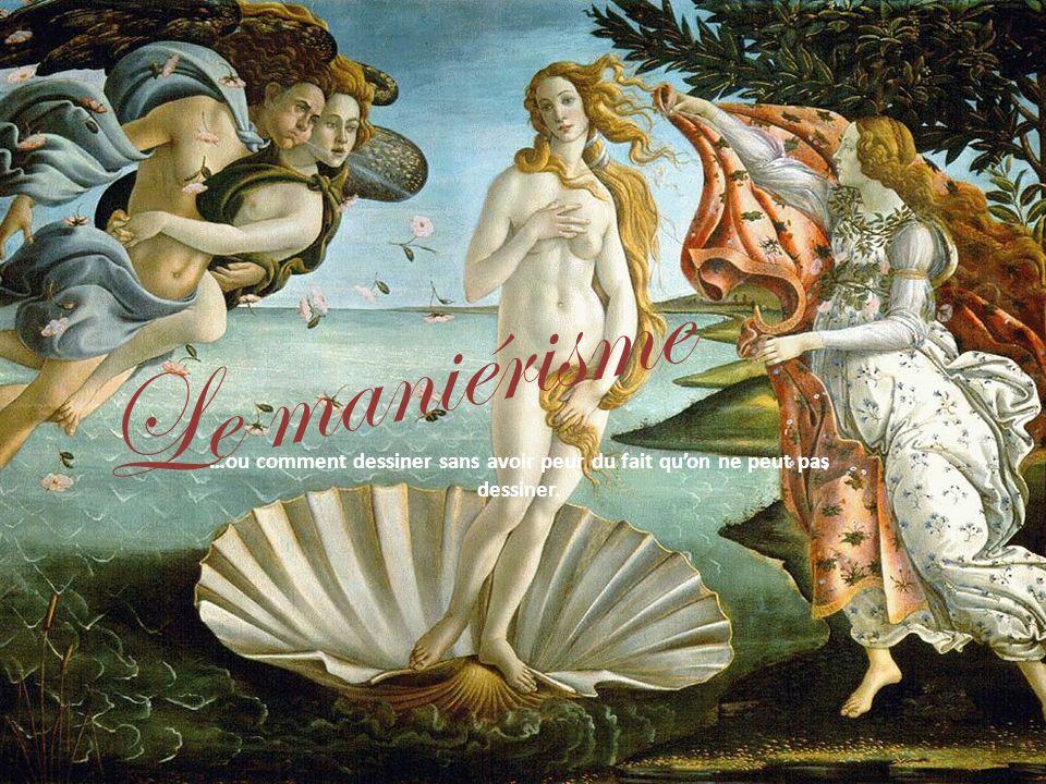 MANIÉRISME bella maniera…la belle manière Né vers 1530, le courant maniériste, largement influencé par la peinture de Michel-Ange, s est imposé dans toutes les capitales artistiques d Europe jusqu au début du XVIIe siècle, où il s est dissous dans le Baroque.